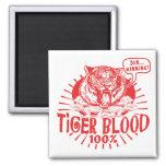 I've Got Tiger Blood Fridge Magnet