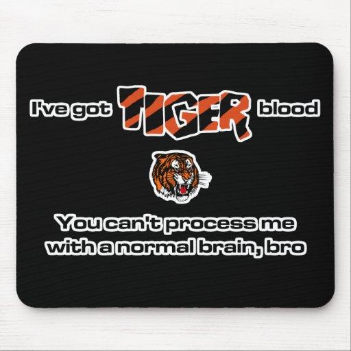 I've Got Tiger Blood...Mousepad