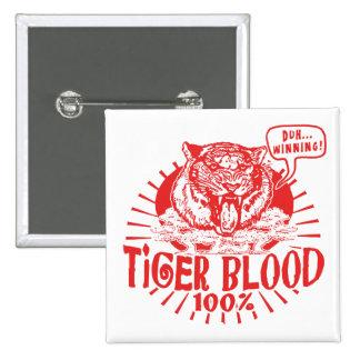 I've Got Tiger Blood Pinback Button