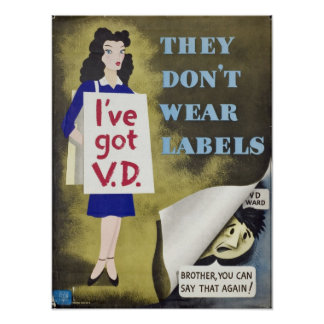 I've Got VD They don't wear labels WWII Warning Poster