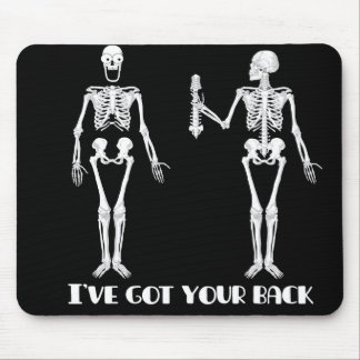 I've got your back - funny skeletons mouse pad