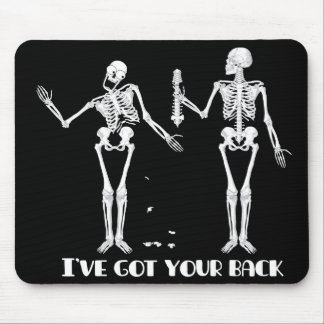 I've got your back. Funny skeletons mousepad. Mouse Pad