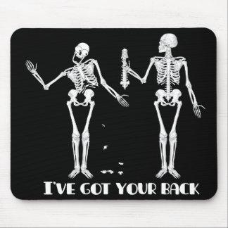 I've got your back. Funny skeletons mousepad. Mouse Pad