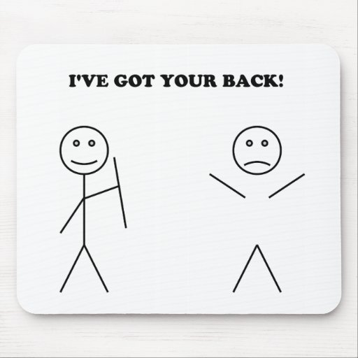 I've got your back mouse pad