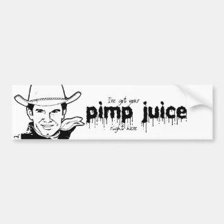 I'VE GOT YOUR PIMP JUICE BUMPER STICKER