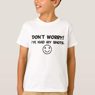 I've Had My Shots (Black text) T-Shirt