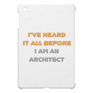 I've Heard It All Before .. Architect iPad Mini Cover