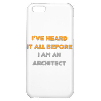 I've Heard It All Before .. Architect iPhone 5C Cover