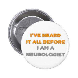 I've Heard It All Before .. Neurologist Button
