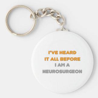 I've Heard It All Before .. Neurosurgeon Basic Round Button Keychain