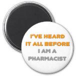 I've Heard It All Before .. Pharmacist Magnets