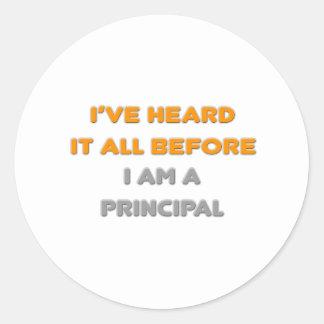 I've Heard It All Before .. Principal Classic Round Sticker