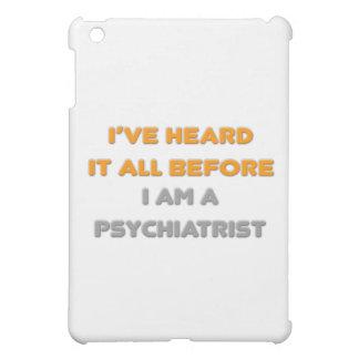 I've Heard It All Before .. Psychiatrist Cover For The iPad Mini