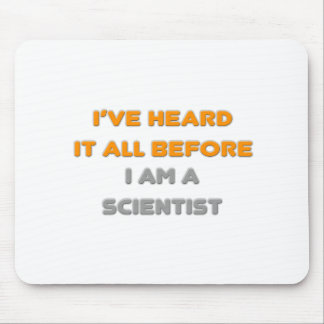 I've Heard It All Before .. Scientist Mousepad