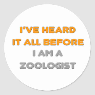 I've Heard It All Before .. Zoologist Classic Round Sticker