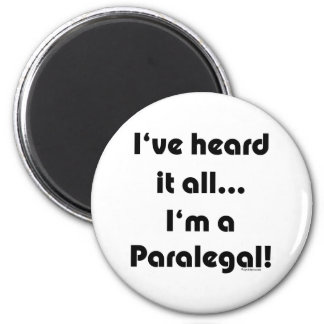 I've heard it...Paralegal 2 Inch Round Magnet