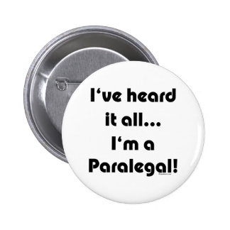 I've heard it...Paralegal 2 Inch Round Button