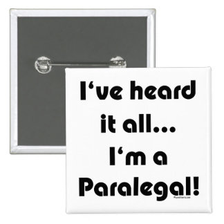 I've heard it...Paralegal Button
