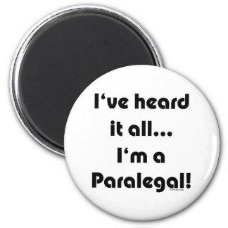 I've heard it...Paralegal Fridge Magnet