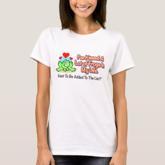 """""""I've Kissed a Lot of Frogs"""" Womans Shirt"""