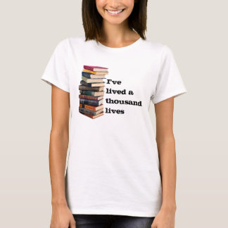 I've lived a thousand lives T-Shirt