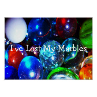 I've Lost My Marbles Poster