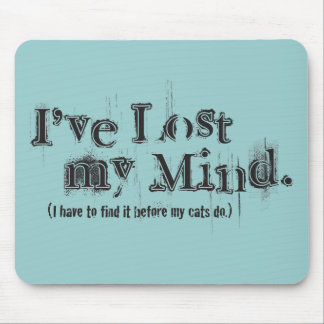 I've Lost My Mind... Mouse Pads