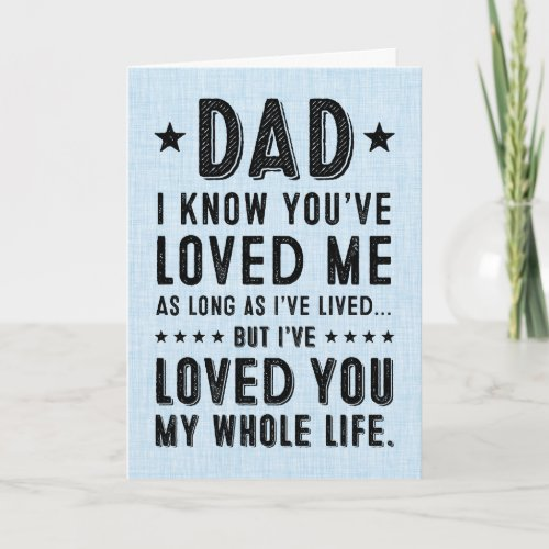 Ive Loved You My Whole Life Happy Fathers Day Card