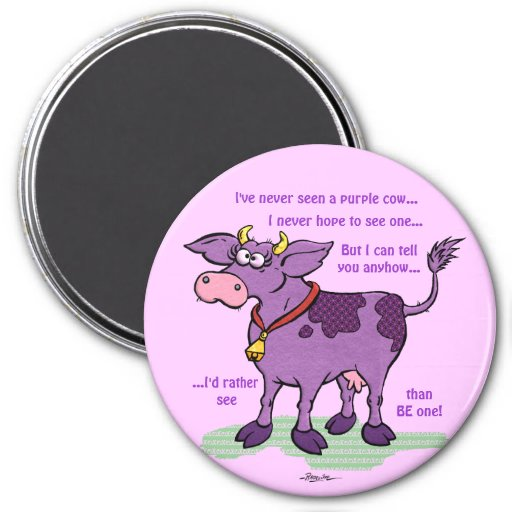 I've Never Seen A Purple Cow 3 Inch Round Magnet