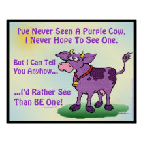 I've Never Seen A Purple Cow Poster