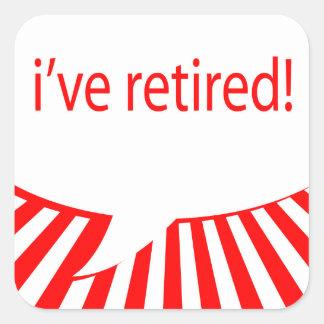 i've retired! (comic bubble) square stickers
