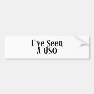 I've Seen A USO Car Bumper Sticker