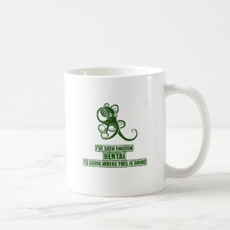I've Seen Enough Hentai Coffee Mug
