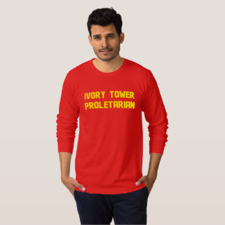 Ivory Tower Proletarian T-Shirt