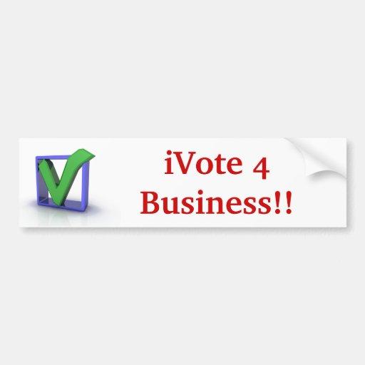 iVote 4 Business!! Bumper Sticker Car Bumper Sticker