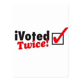 ¡iVoted dos veces! ¡Candidato presidencial aquí! Tarjetas Postales