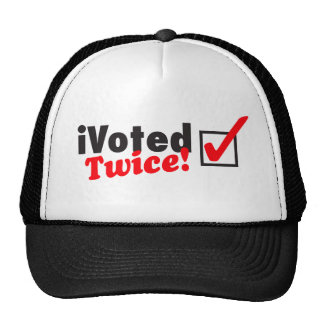 iVoted Twice! Presidential Candidate Here! Trucker Hat
