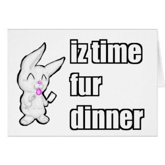 IZ TIME FUR DINNER CARD