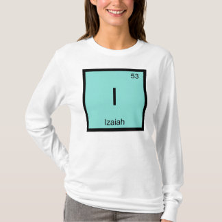 Izaiah  Name Chemistry Element Periodic Table T-Shirt