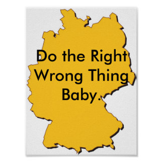 j0438596, Do the Right Wrong Thing Baby. Poster