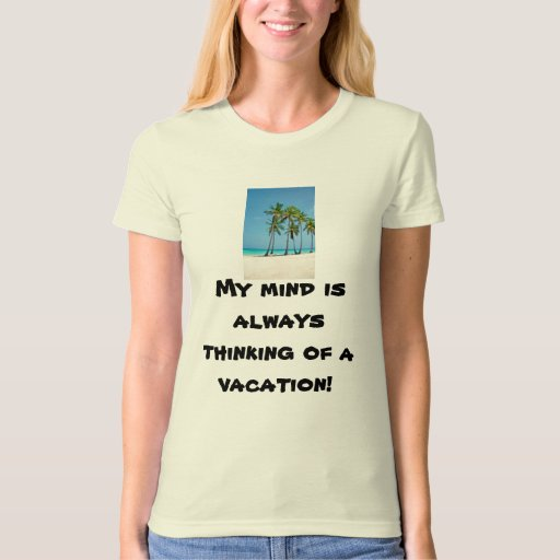 j0444295, My mind is always thinking of a vacat... T-Shirt
