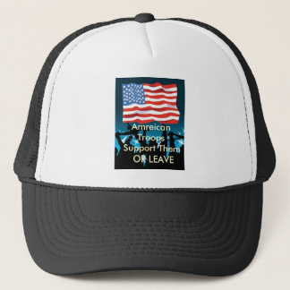 j0444600, Amreican Troops  Support Them  OR LEAVE Trucker Hat