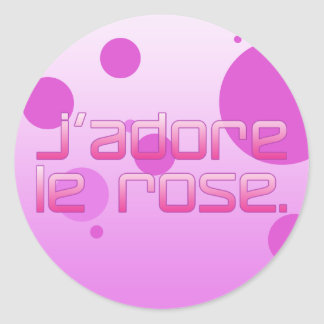 J Adore Le Rose I Love Pink in French Round Stickers