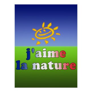 J aime La Nature I Love Nature in French Poster