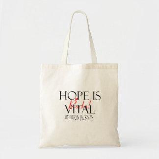 J Brryn's Hope is Vital Tote Bag