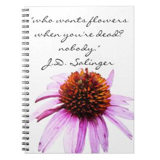"""J.D. Cita de las """"flores"""" de Salinger Spiral Notebooks"""