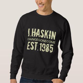 J.HASKIN, CHANGEGONECOME, EST.1985 SWEATSHIRT