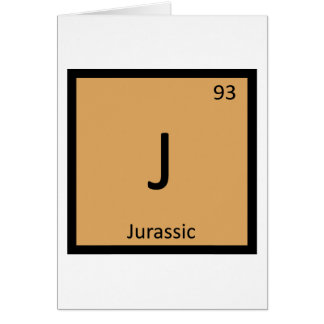 J - Jurassic Period Chemistry Periodic Table Greeting Card