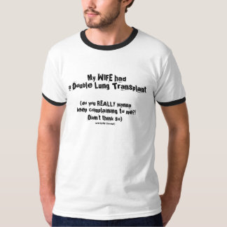 j) my WIFE had a lung Tx (complain?) Men's Ringer Tee Shirt