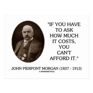 J.P. Morgan si usted tiene que preguntar cuánto Tarjetas Postales